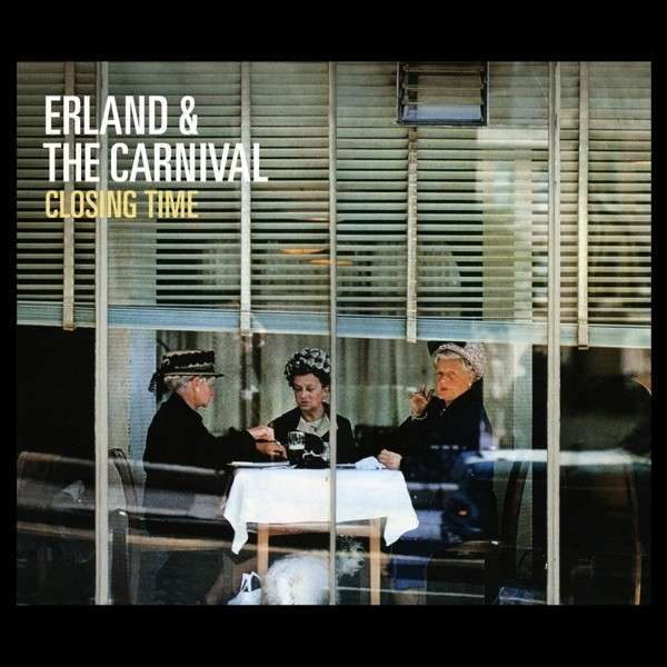 Cover ERLAND AND THE CARNIVAL, closing time