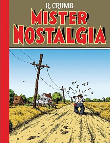 ROBERT CRUMB, mister nostalgia cover