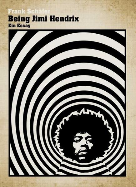Cover FRANK SCHÄFER, being jimi hendrix: ein essay