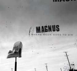 Cover MAGNUS, where neon goes to die