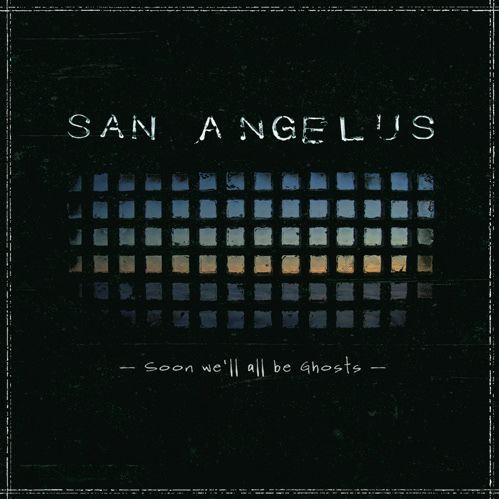 Cover SAN ANGELUS, soon we´ll all be ghosts
