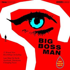 Cover BIG BOSS MAN, last man on earth