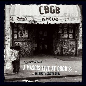 Cover DINOSAUR JR., j. mascis live at cbgb´s: the first acoustic show