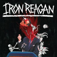 Cover IRON REAGAN, tyranny of will