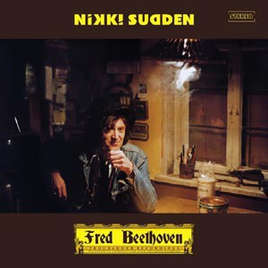 Cover NIKKI SUDDEN, fred beethoven