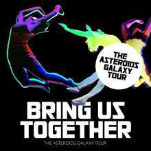 Cover ASTEROIDS GALAXY TOUR, bring us together