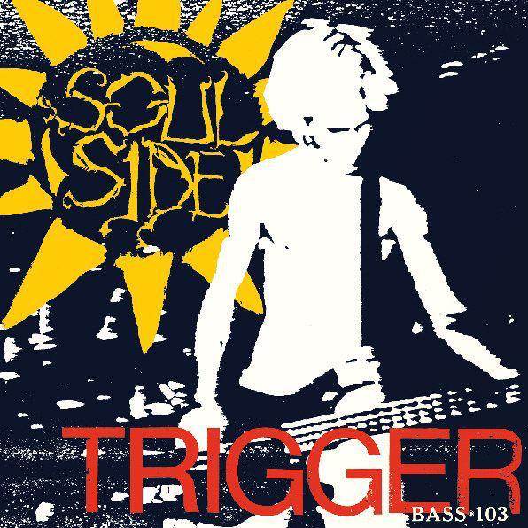 SOULSIDE, trigger / bass cover