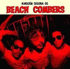BEACH COMBERS, ninguem segura os cover