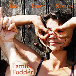 Cover FAMILY FODDER, just love songs