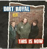 Cover DIRT ROYAL, this is now