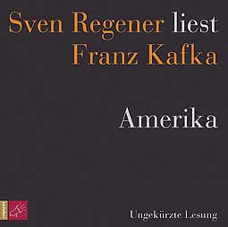 SVEN REGENER, liest franz kafka: amerika cover