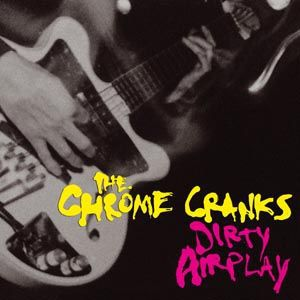 CHROME CRANKS, dirty airplay - radio session cover