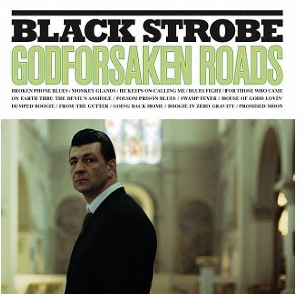 Cover BLACK STROBE, godforsaken roads