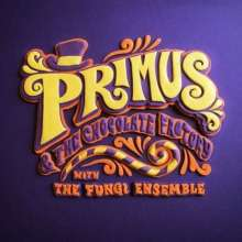PRIMUS, the chocolate factory with the fungi ensemble cover