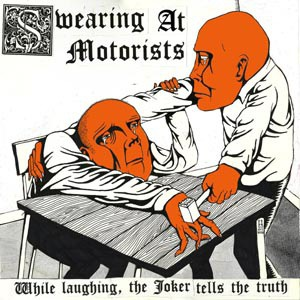 SWEARING AT MOTORISTS, while laughing, the joker tells the truth cover