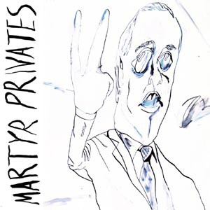 MARTYR PRIVATES, s/t cover
