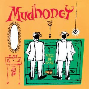 Cover MUDHONEY, piece of cake