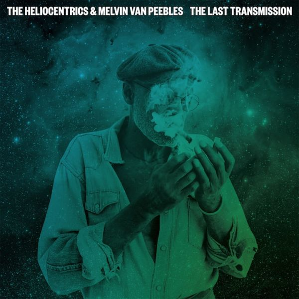 HELIOCENTRICS & MELVIN VAN PEEBLES, the last transmission cover