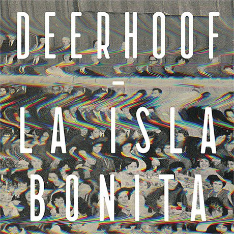 Cover DEERHOOF, la isla bonita