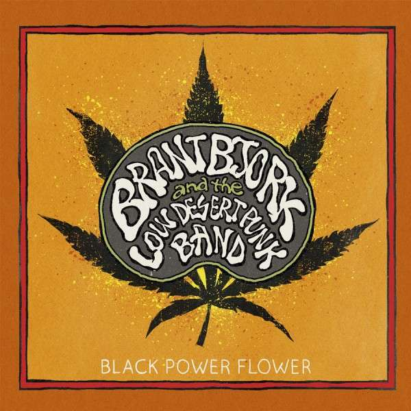 Cover BRANT BJORK & THE LOW DESERT PUNK BAND, black power flower