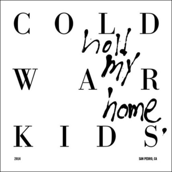 COLD WAR KIDS, hold my home cover