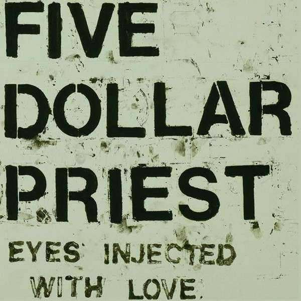 Cover FIVE DOLLAR PRIEST, eyes injected with love