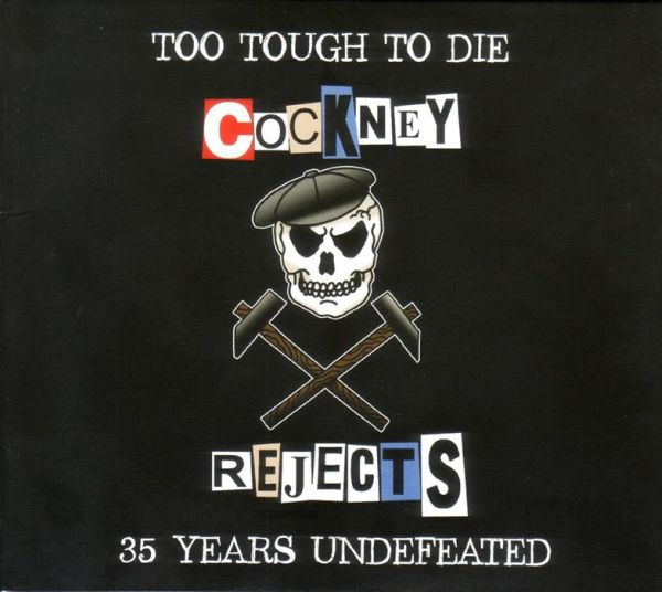 Cover COCKNEY REJECTS, too tough to die - 35 years undefeated