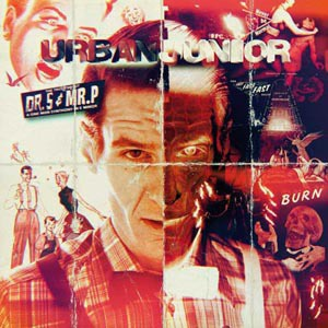 Cover URBAN JUNIOR, the truth about dr. s & mr. p
