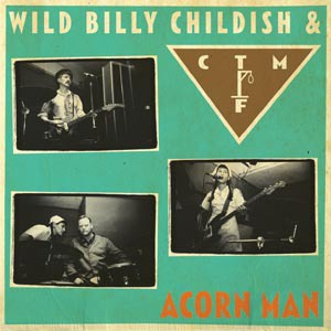 Cover BILLY CHILDISH & CTMF, acorn man