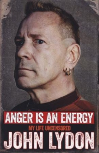 JOHN LYDON, anger is an energy: my life uncensored cover