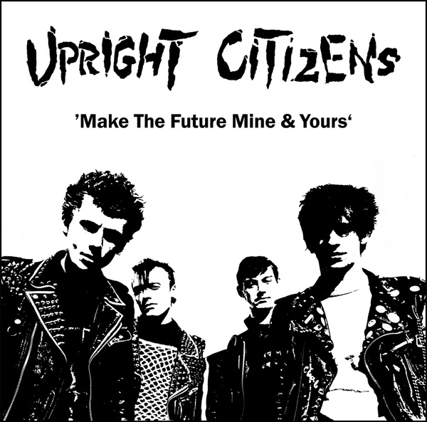 Cover UPRIGHT CITIZENS, make the future mine & yours