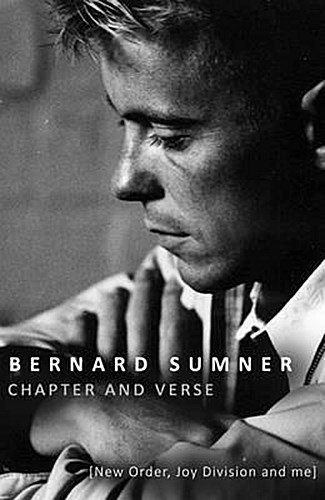 BERNARD SUMNER, chapter and verse - new order, joy division and me cover