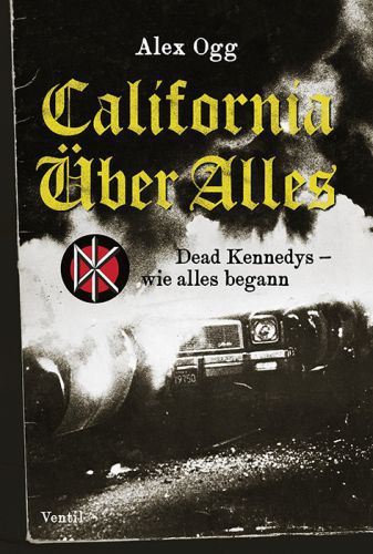 ALEX OGG, california über alles: dead kennedys ... cover