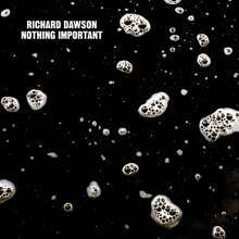 Cover RICHARD DAWSON, nothing is important