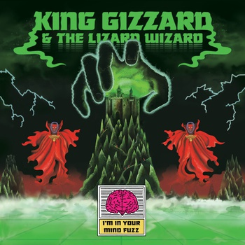 KING GIZZARD & THE LIZARD WIZARD, i´m in your mind fuzz cover