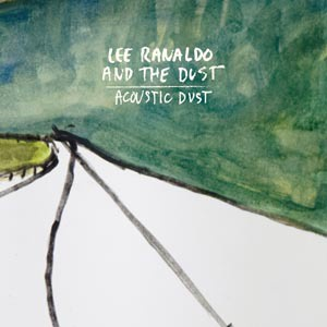 Cover LEE RANALDO & THE DUST, acoustic dust
