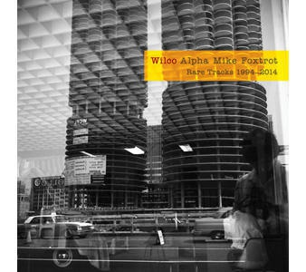 Cover WILCO, alpha mike foxtrot: rare tracks