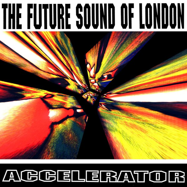 Cover FUTURE SOUND OF LONDON, accelerator