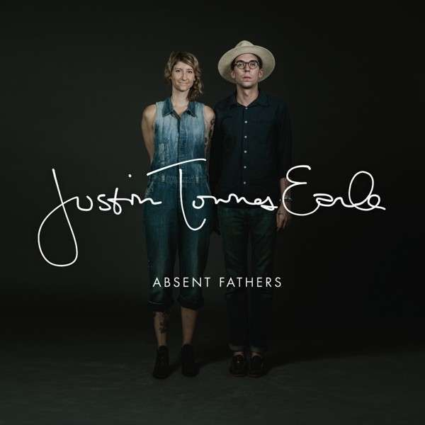 Cover JUSTIN TOWNES EARLE, absent fathers