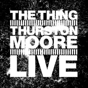 THE THING WITH THURSTON MOORE, live cover