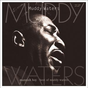 Cover MUDDY WATERS, mannish boy / best of
