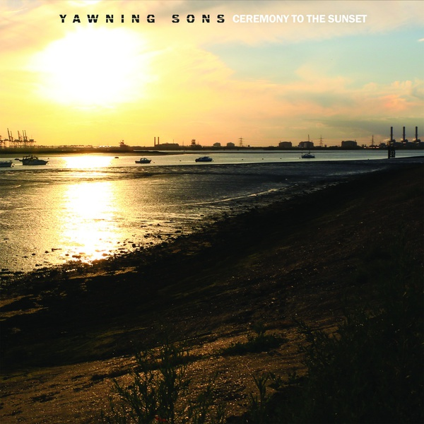 Cover YAWNING SONS, ceremony to the sunset