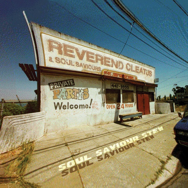 Cover REVEREND CLEATUS & SOUL SAVIOURS, soul saviour stew