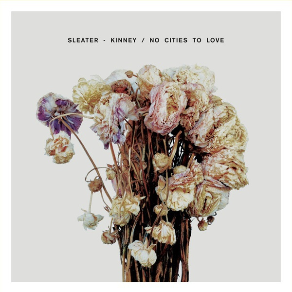 SLEATER KINNEY, no cities to love cover