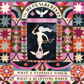 Cover DECEMBERISTS, what a terrible world what a beautiful world
