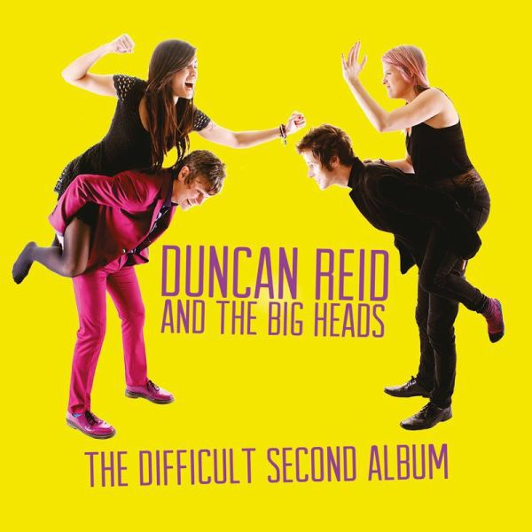Cover DUNCAN REID & THE BIG HEADS, the difficult second album