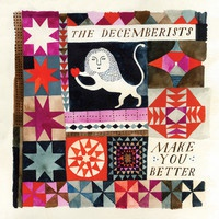 Cover DECEMBERISTS, make you better