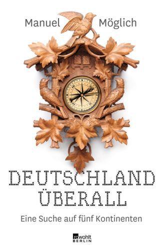MANUEL MÖGLICH, deutschland überall - eine suche auf 5 kontinenten cover