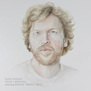 Cover DOUG PAISLEY, until i find you (feat. bonnie prince billy)