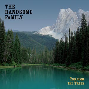 Cover HANDSOME FAMILY, through the trees